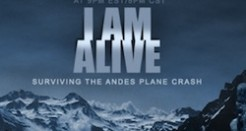 I Am Alive – the Andes Plane Crash